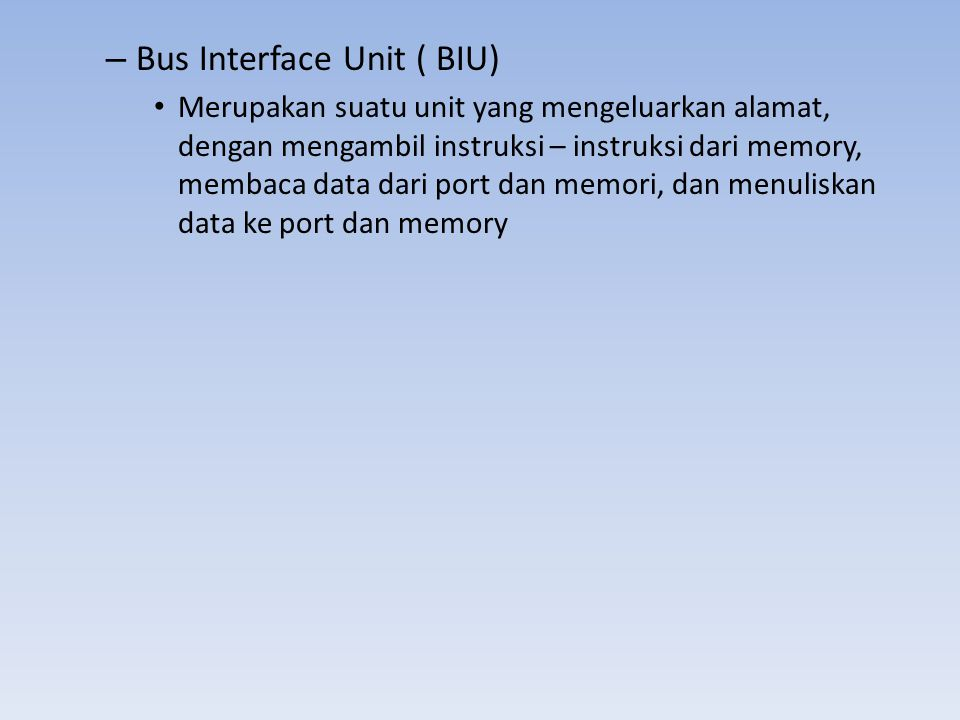 Bus Interface Unit ( BIU)