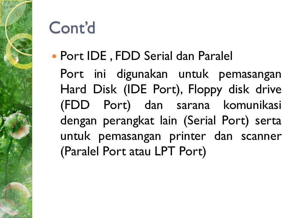 Cont'd Port IDE , FDD Serial dan Paralel