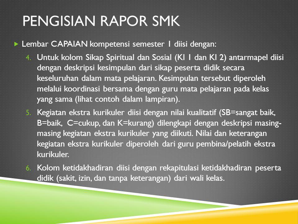 PENGISIAN RAPOR SMK Lembar CAPAIAN kompetensi semester 1 diisi dengan: