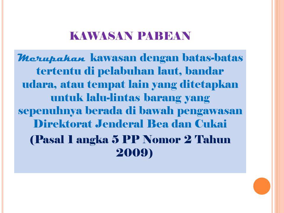 (Pasal 1 angka 5 PP Nomor 2 Tahun 2009)