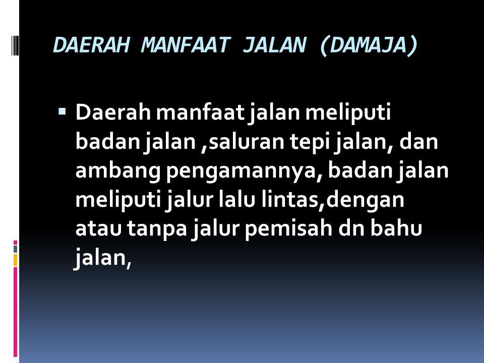 DAERAH MANFAAT JALAN (DAMAJA)