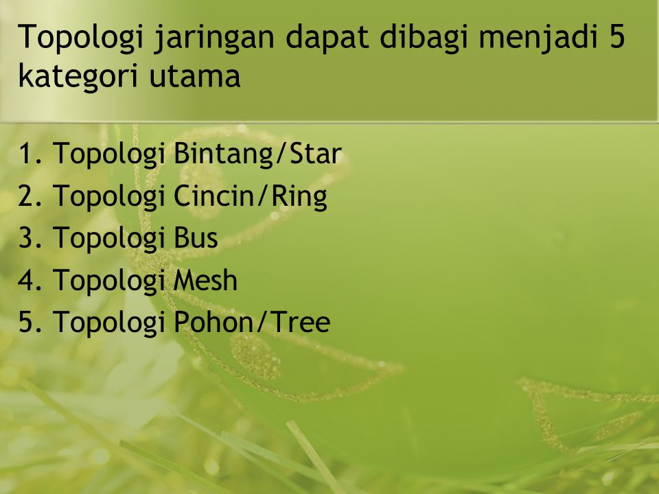Topologi jaringan dapat dibagi menjadi 5 kategori utama
