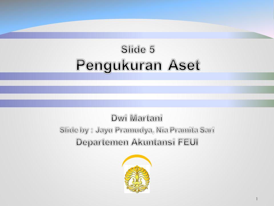 Slide by : Jayu Pramudya, Nia Pramita Sari Departemen Akuntansi FEUI