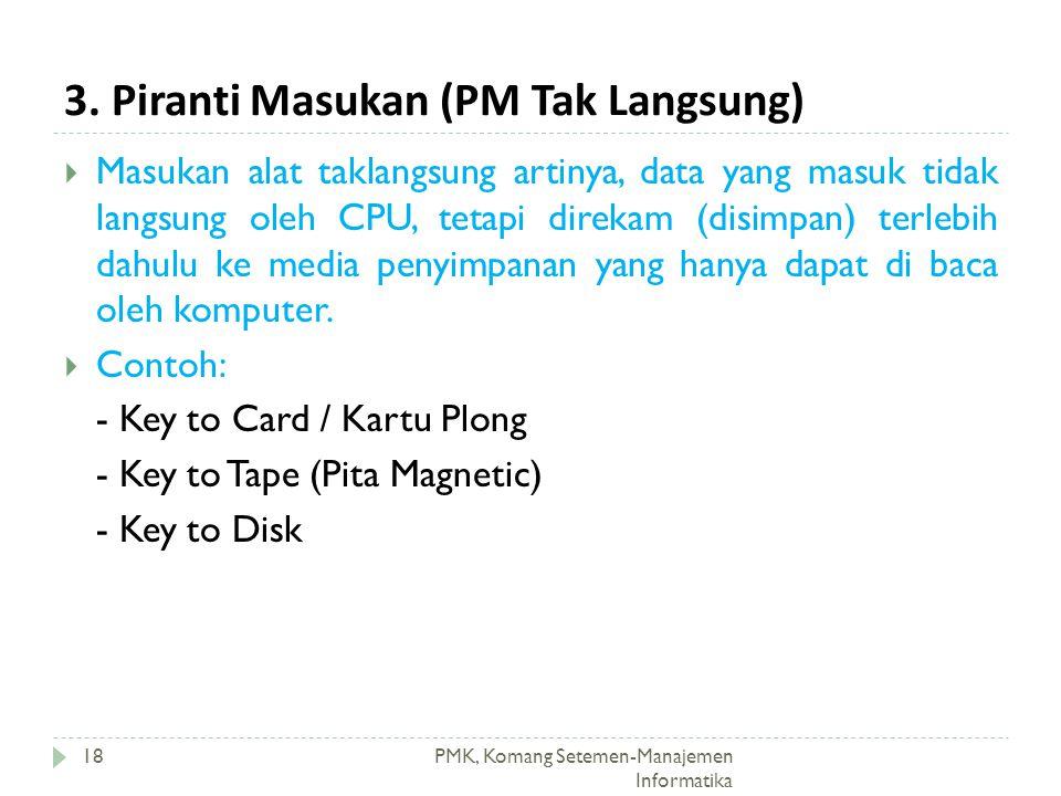 3. Piranti Masukan (PM Tak Langsung)