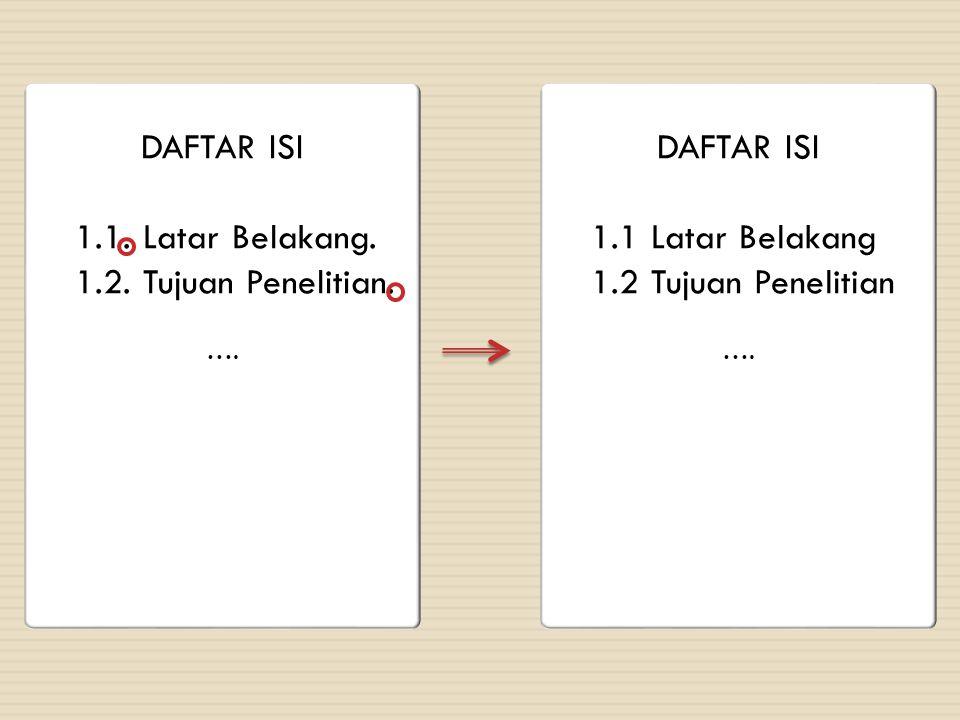 DAFTAR ISI 1.1. Latar Belakang. 1.2. Tujuan Penelitian. DAFTAR ISI