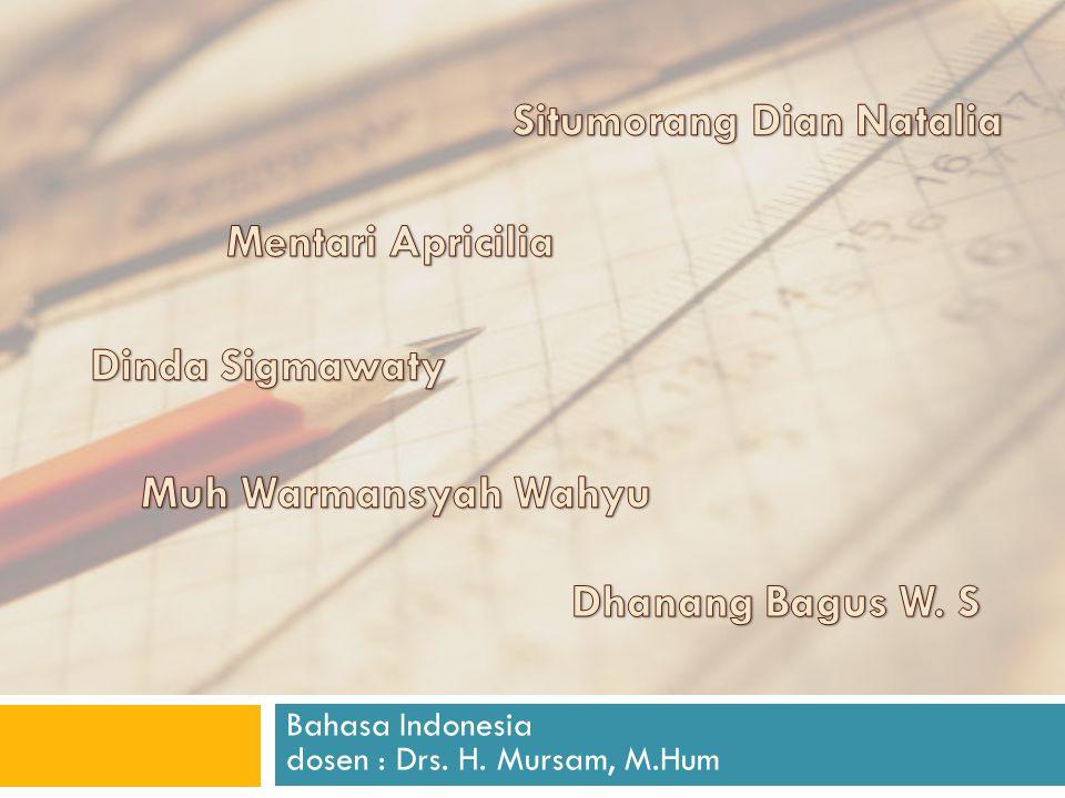 Bahasa Indonesia dosen : Drs. H. Mursam, M.Hum