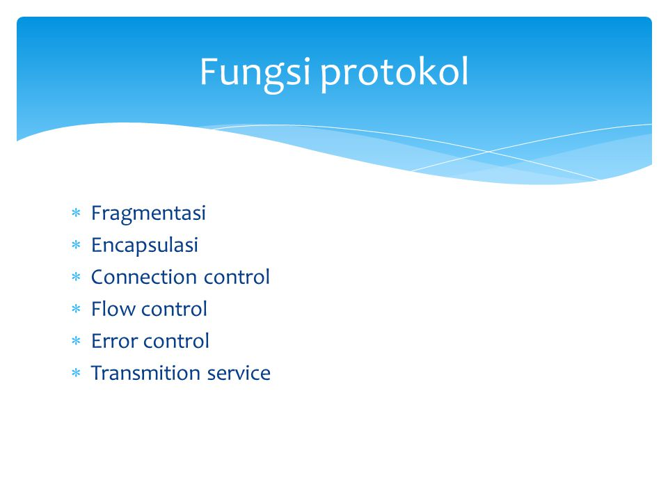 Fungsi protokol Fragmentasi Encapsulasi Connection control