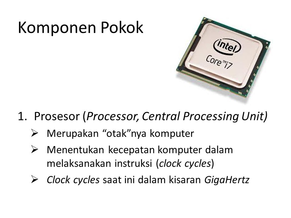 Komponen Pokok Prosesor (Processor, Central Processing Unit)
