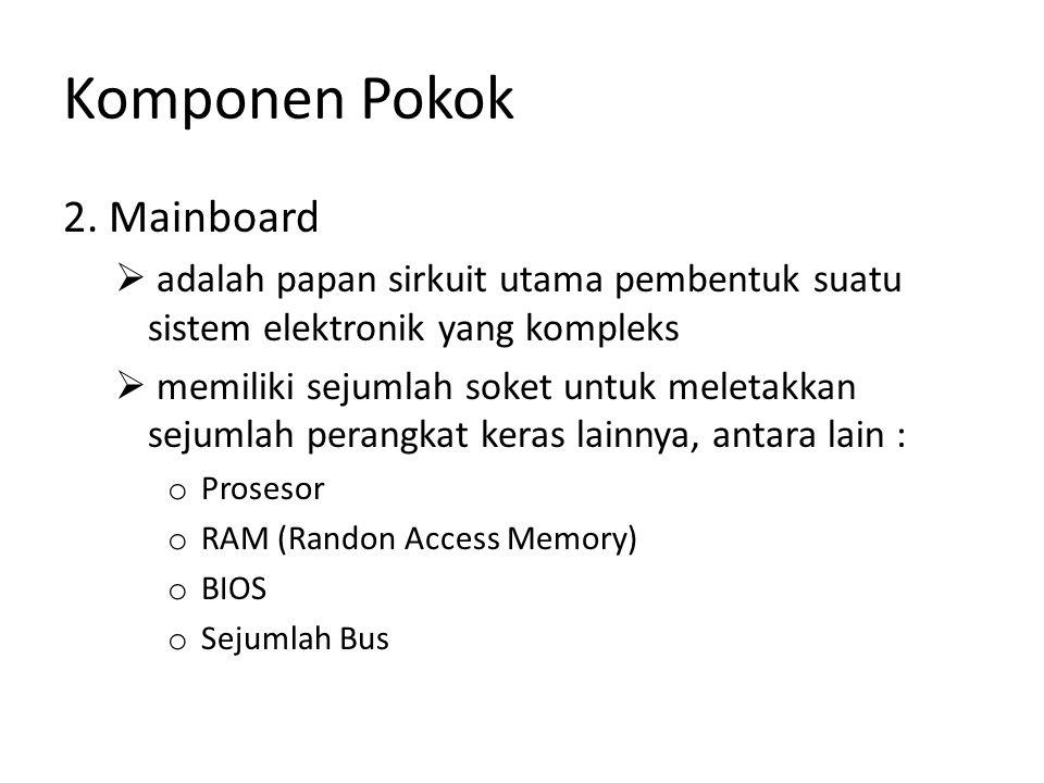 Komponen Pokok 2. Mainboard