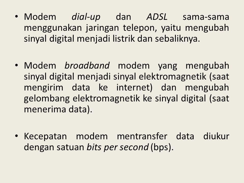 Modem dial-up dan ADSL sama-sama menggunakan jaringan telepon, yaitu mengubah sinyal digital menjadi listrik dan sebaliknya.