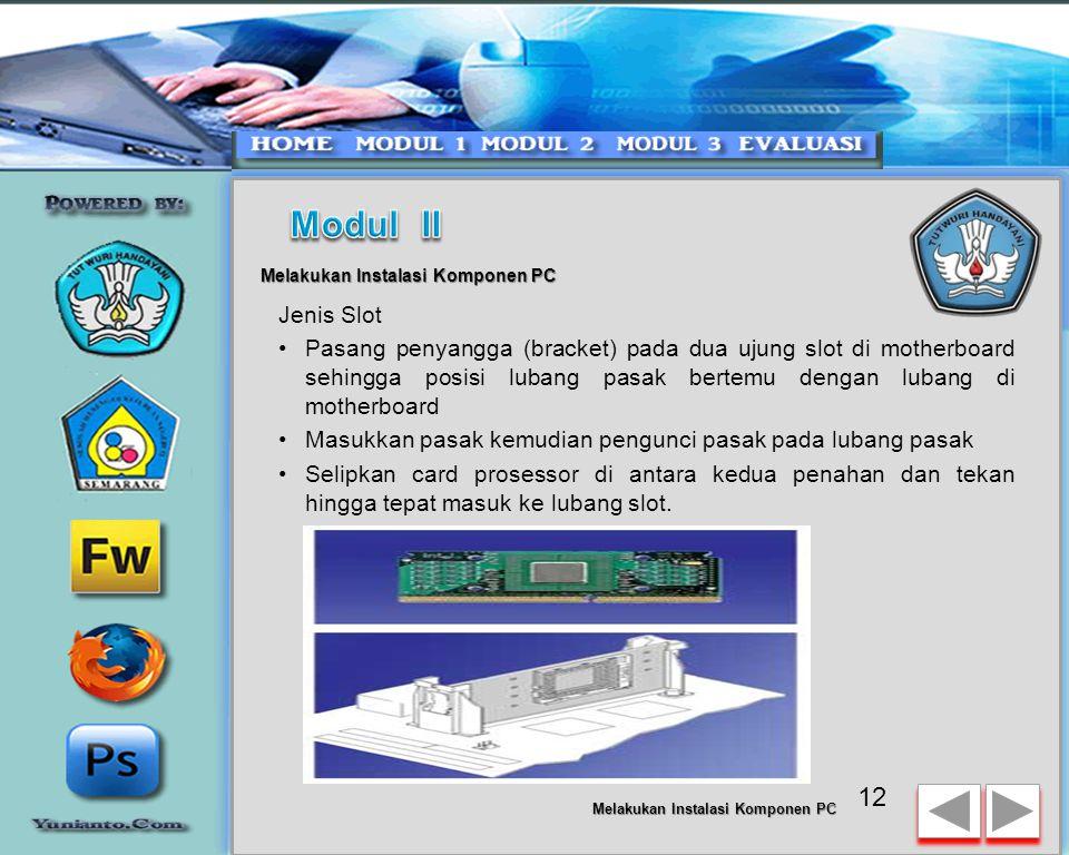 Modul II Melakukan Instalasi Komponen PC. Jenis Slot.