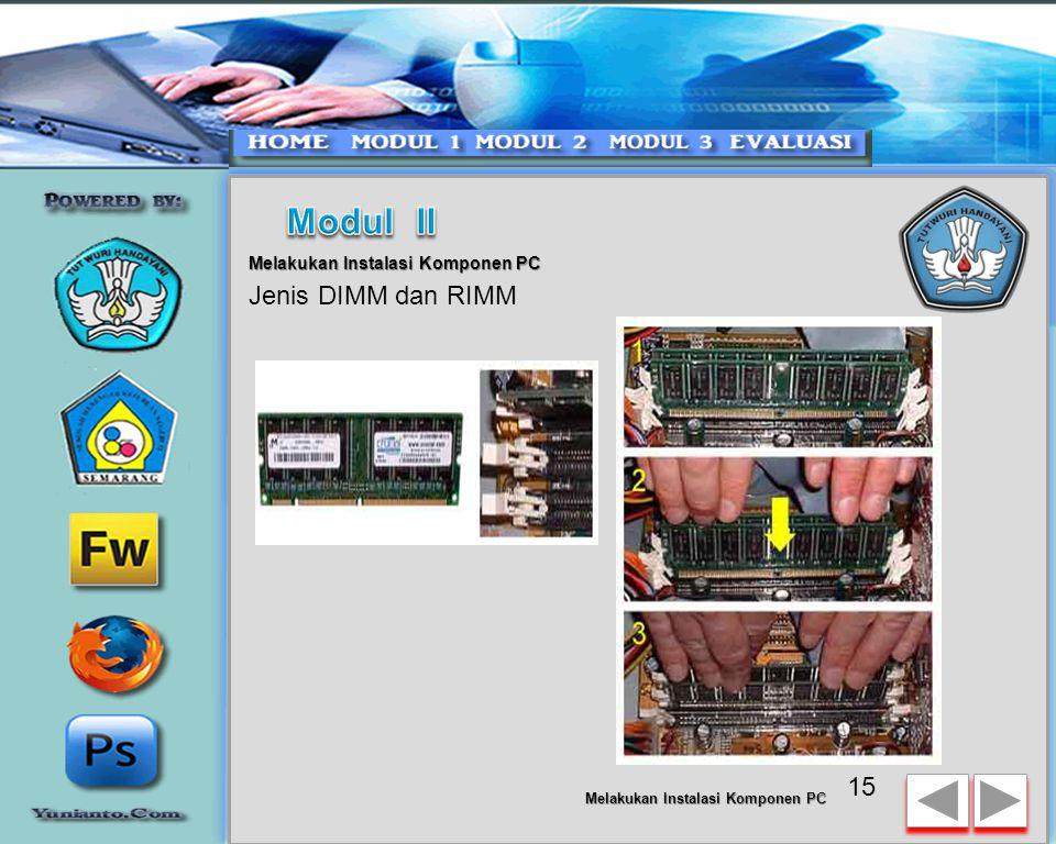Modul II Jenis DIMM dan RIMM Melakukan Instalasi Komponen PC
