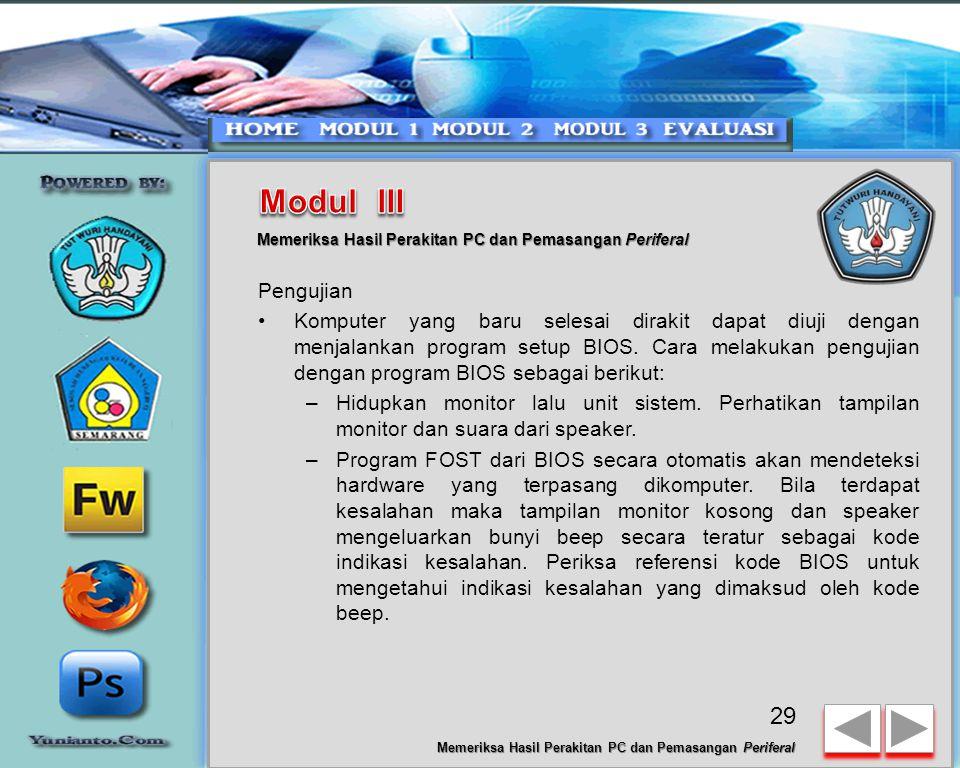 Modul III Memeriksa Hasil Perakitan PC dan Pemasangan Periferal. Pengujian.