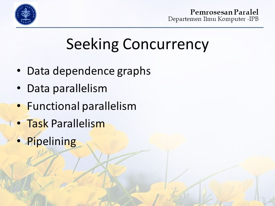 Seeking Concurrency Data dependence graphs Data parallelism