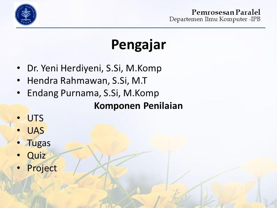 Pengajar Dr. Yeni Herdiyeni, S.Si, M.Komp Hendra Rahmawan, S.Si, M.T