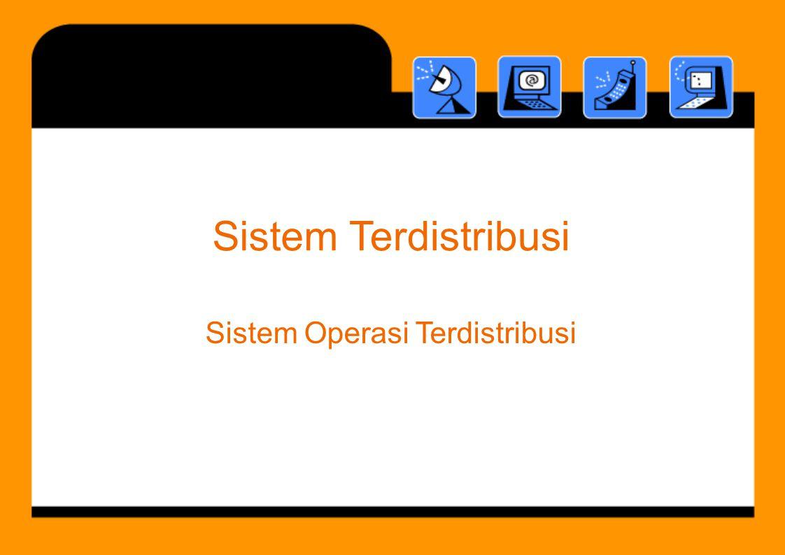 Sistem Terdistribusi Sistem Operasi Terdistribusi