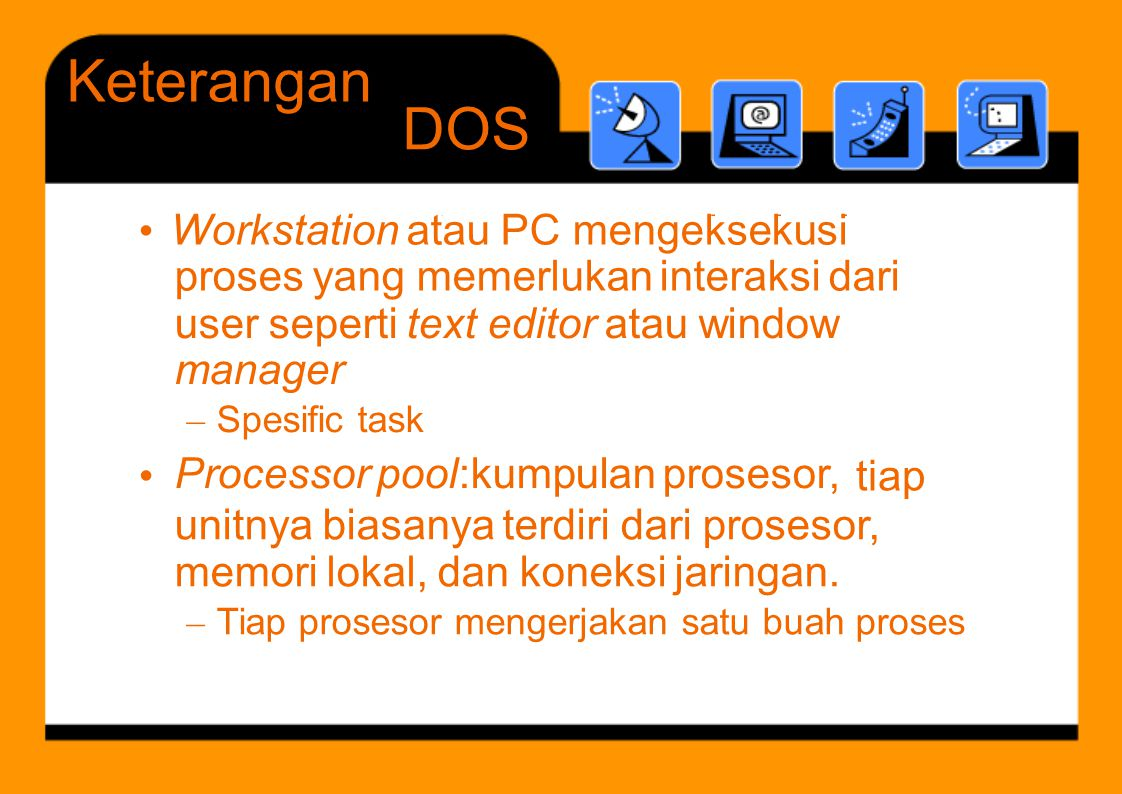 • Workstation atau PC mengeksekusi