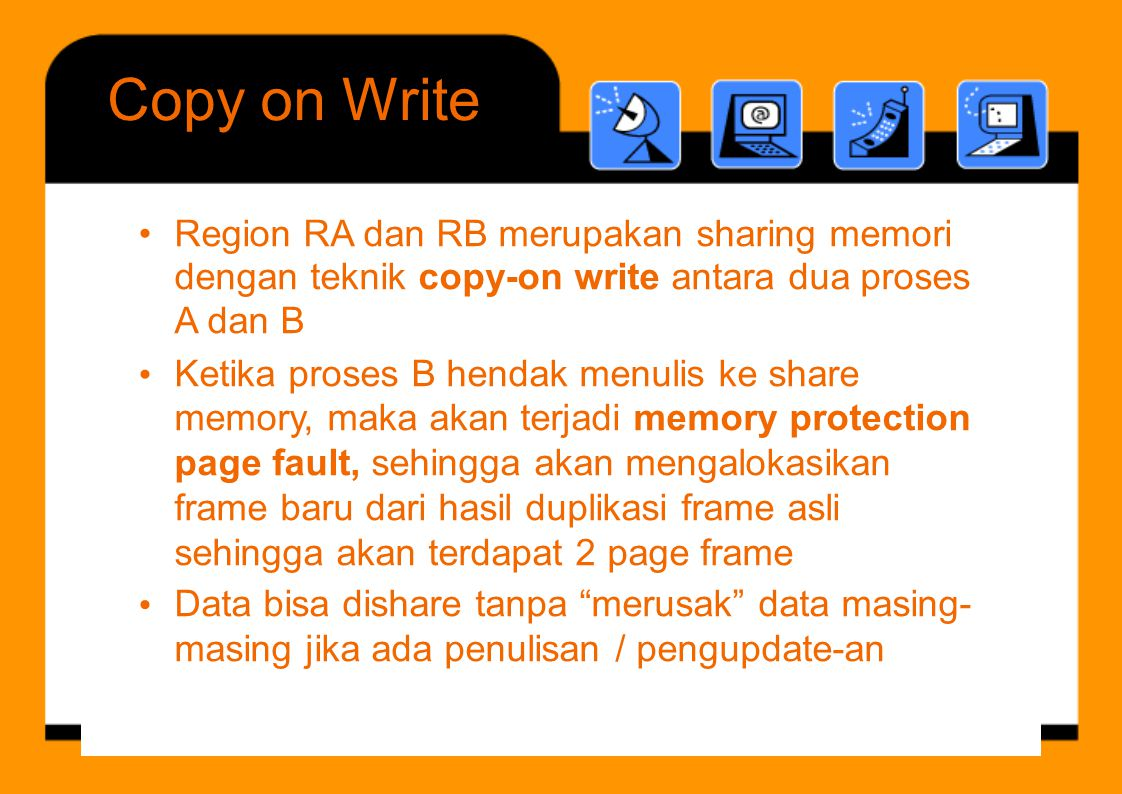 Copy on Write • Region RA dan RB merupakan sharing memori