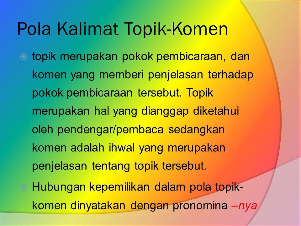 Pola Kalimat Topik-Komen