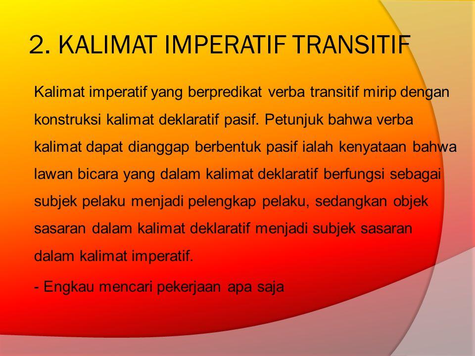 2. KALIMAT IMPERATIF TRANSITIF