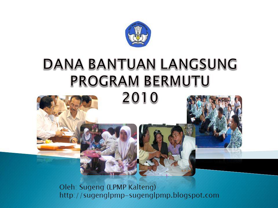 DANA BANTUAN LANGSUNG PROGRAM BERMUTU 2010