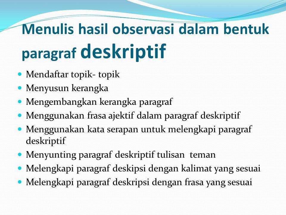 Menulis hasil observasi dalam bentuk paragraf deskriptif