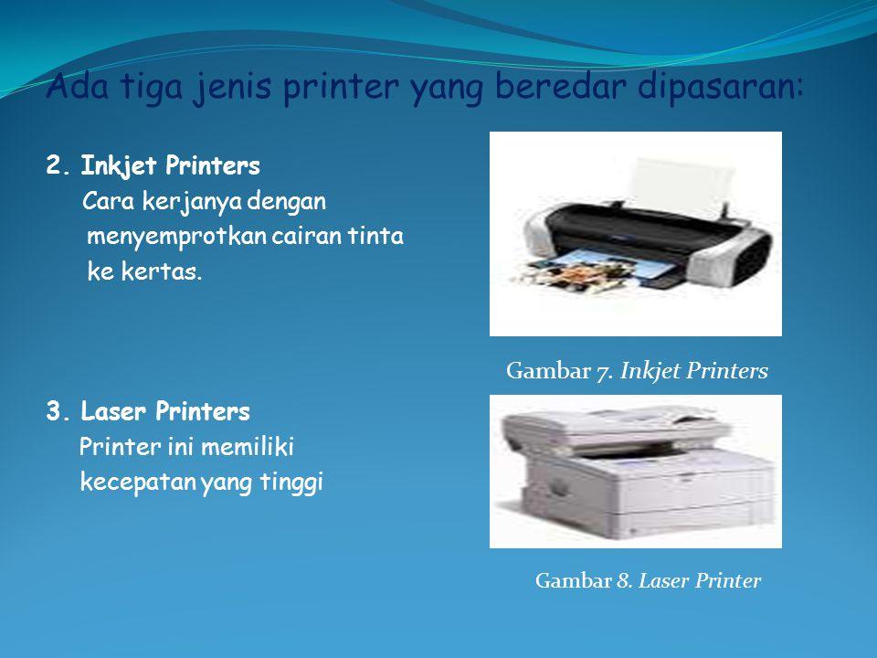 Ada tiga jenis printer yang beredar dipasaran: