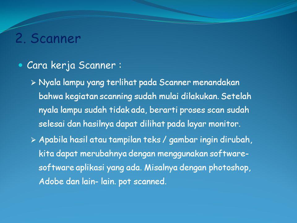 2. Scanner Cara kerja Scanner :