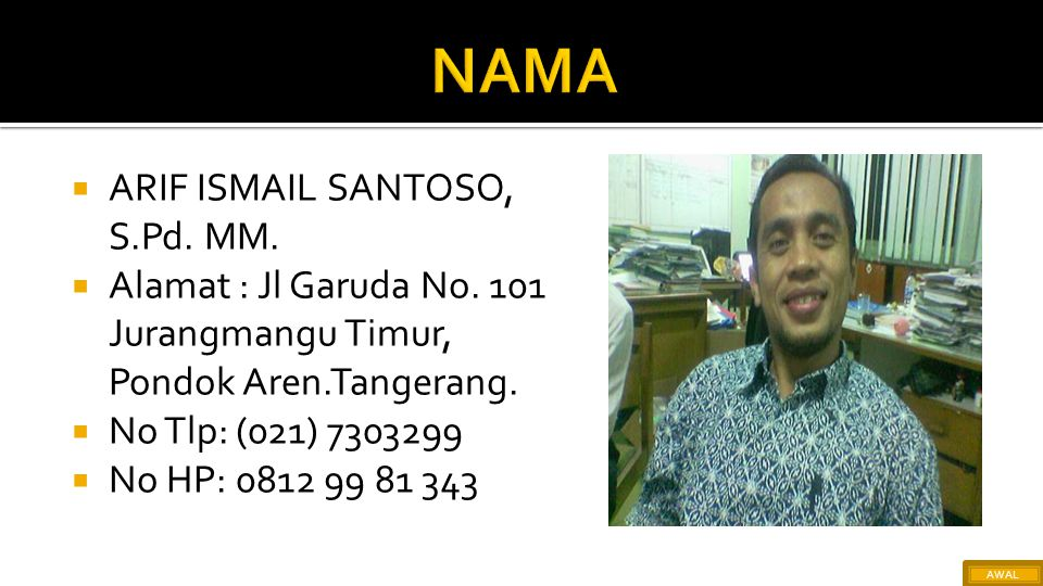 NAMA ARIF ISMAIL SANTOSO, S.Pd. MM.