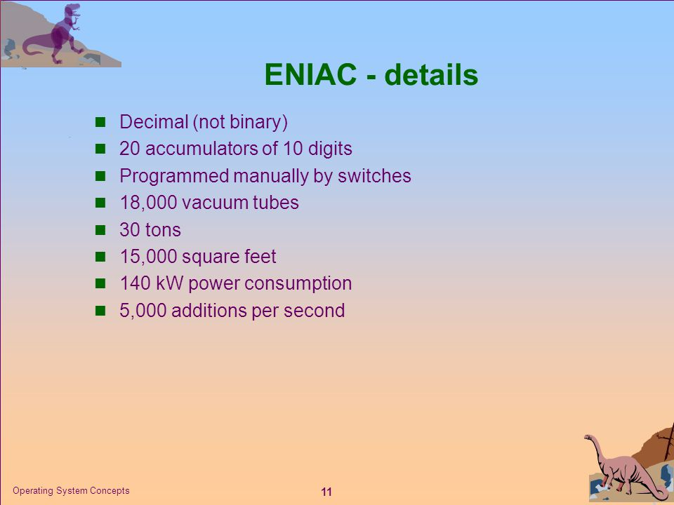 ENIAC - details Decimal (not binary) 20 accumulators of 10 digits