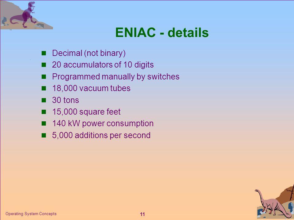 ENIAC - details Decimal (not binary) 20 accumulators of 10 digits
