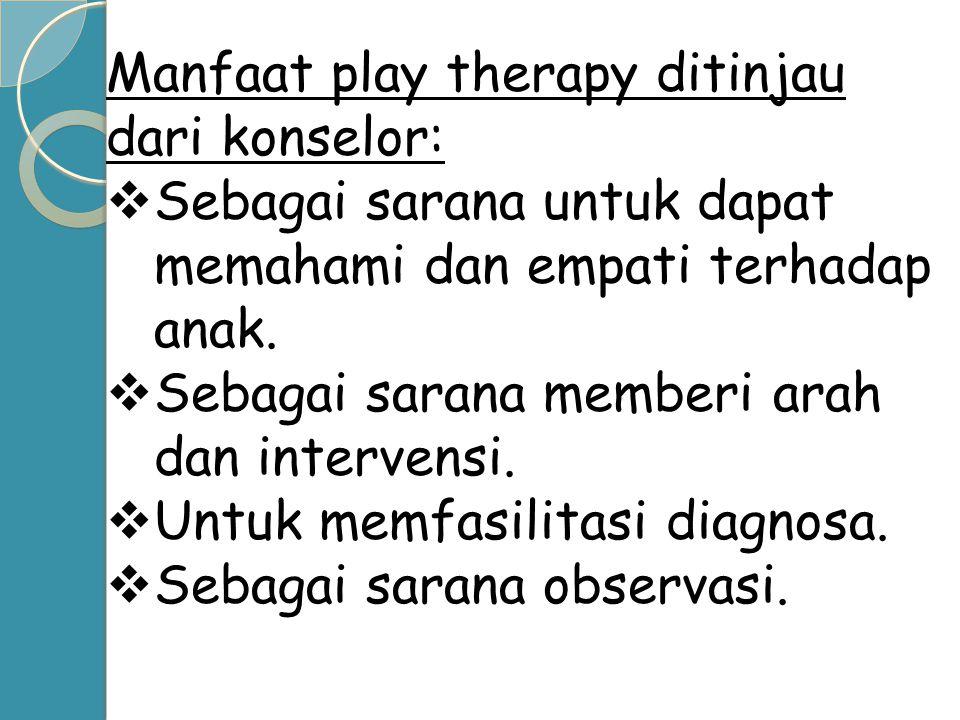 Manfaat play therapy ditinjau dari konselor: