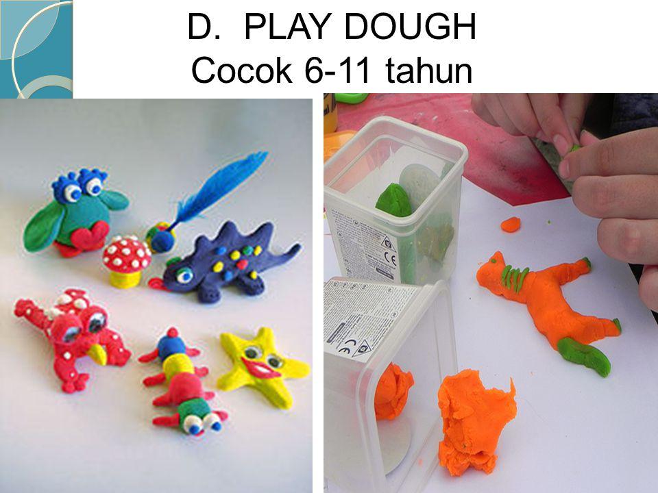 D. PLAY DOUGH Cocok 6-11 tahun