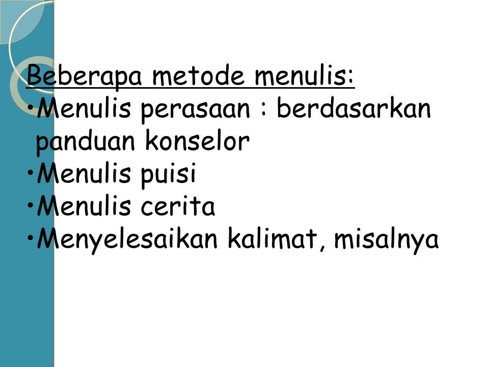 Beberapa metode menulis: