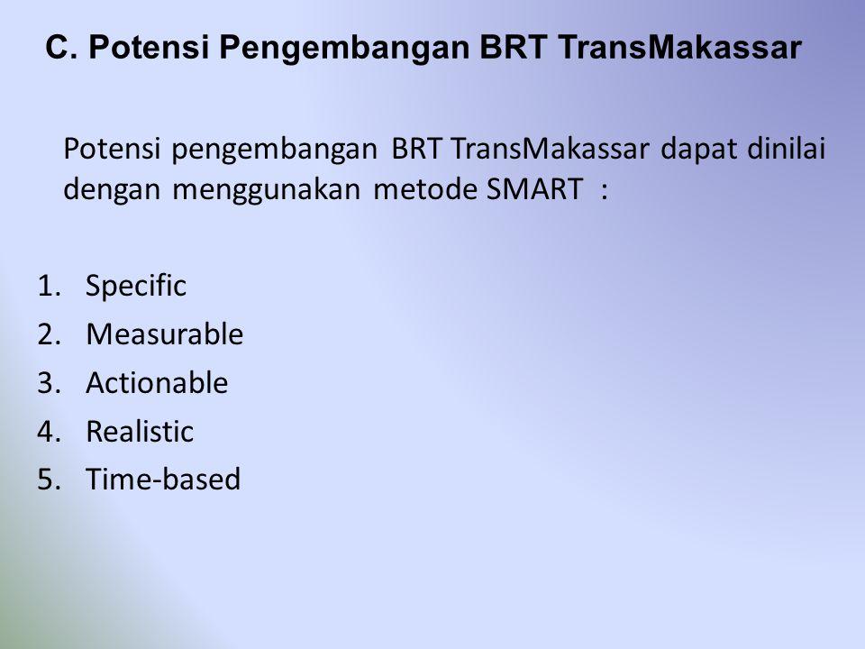 C. Potensi Pengembangan BRT TransMakassar