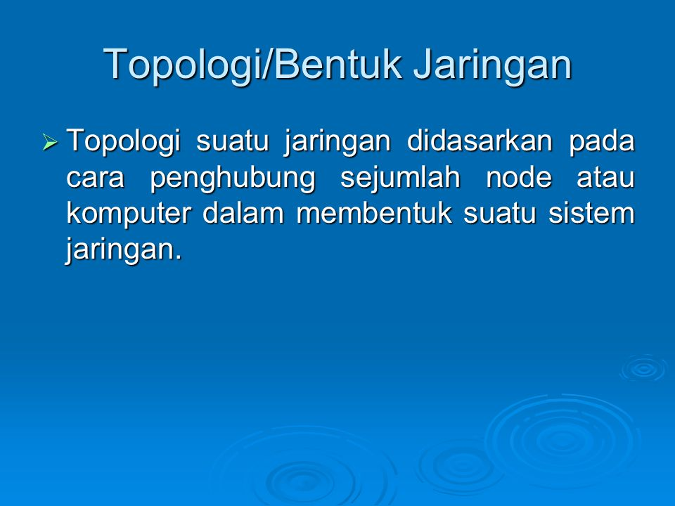 Topologi/Bentuk Jaringan