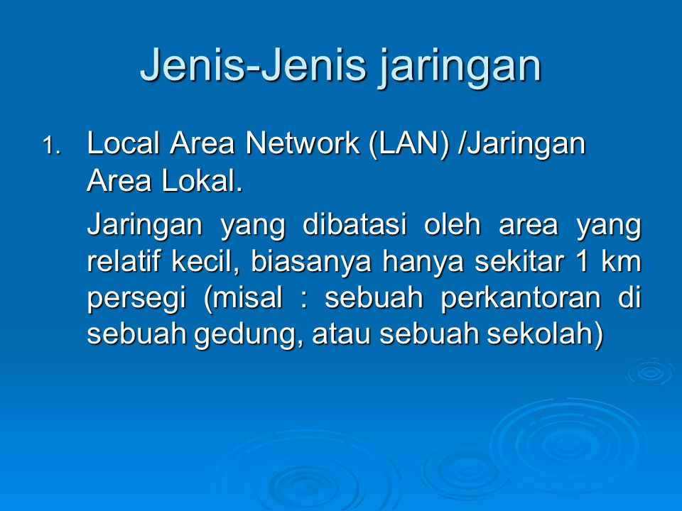 Jenis-Jenis jaringan Local Area Network (LAN) /Jaringan Area Lokal.