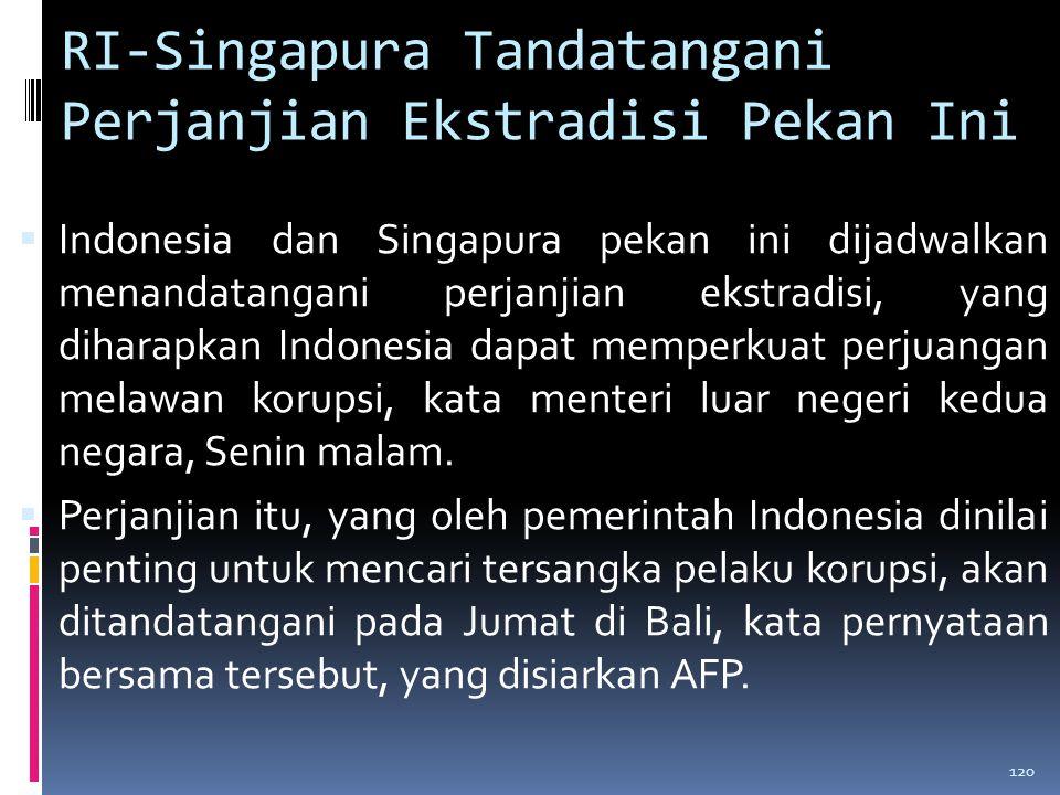 RI-Singapura Tandatangani Perjanjian Ekstradisi Pekan Ini
