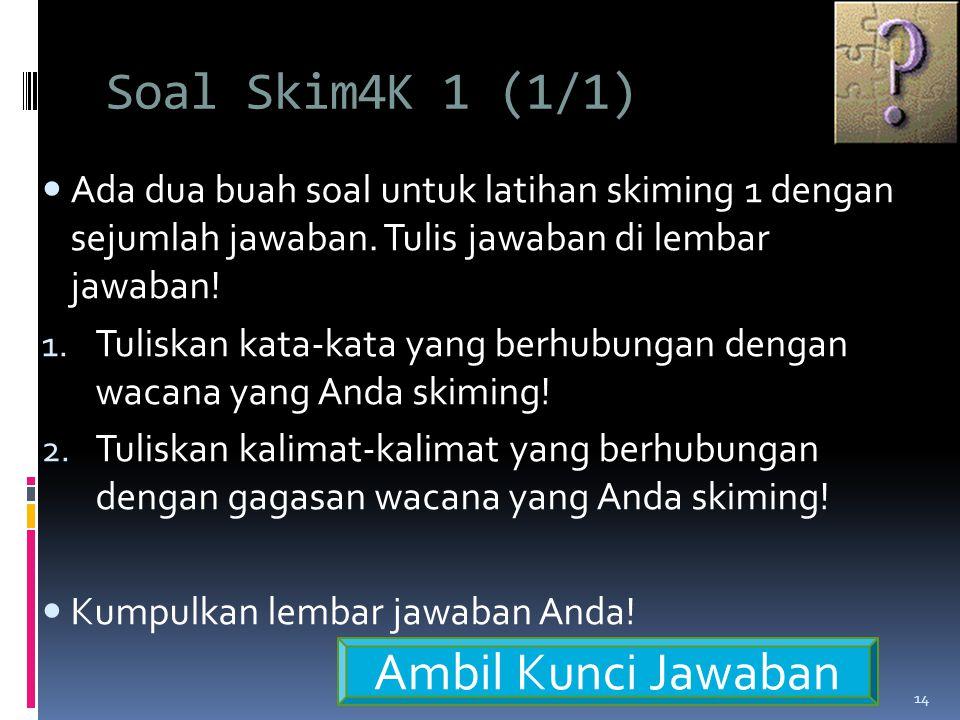 Soal Skim4K 1 (1/1) Ambil Kunci Jawaban
