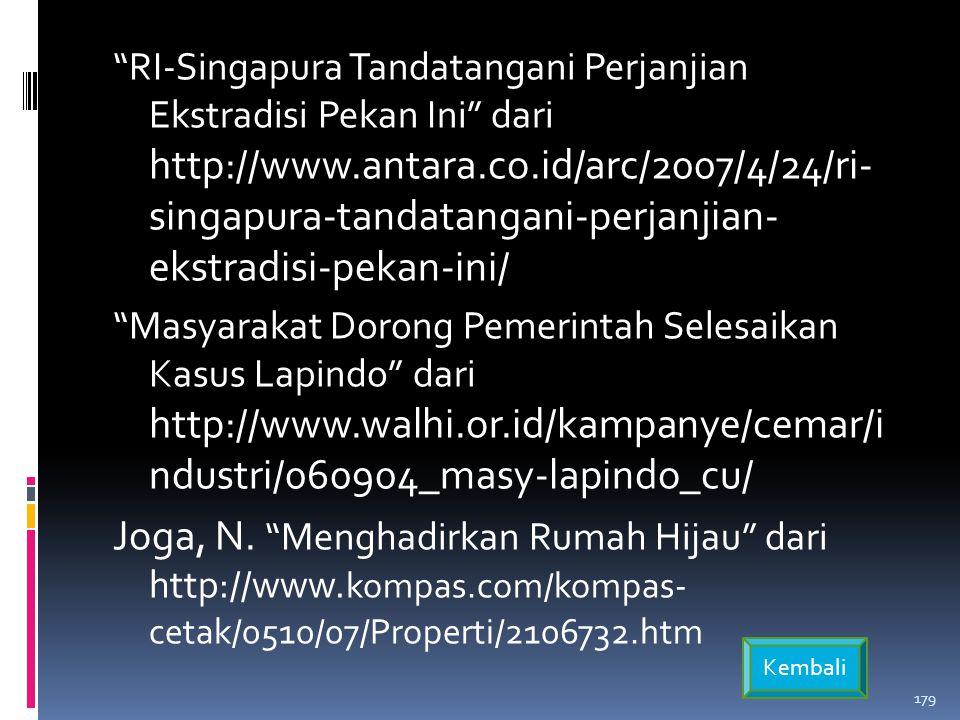 RI-Singapura Tandatangani Perjanjian Ekstradisi Pekan Ini dari http://www.antara.co.id/arc/2007/4/24/ri- singapura-tandatangani-perjanjian- ekstradisi-pekan-ini/