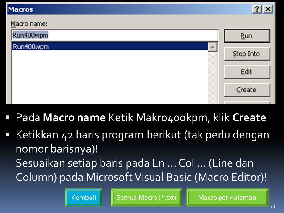 Pada Macro name Ketik Makro400kpm, klik Create