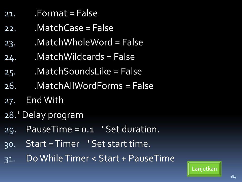 .MatchWholeWord = False .MatchWildcards = False