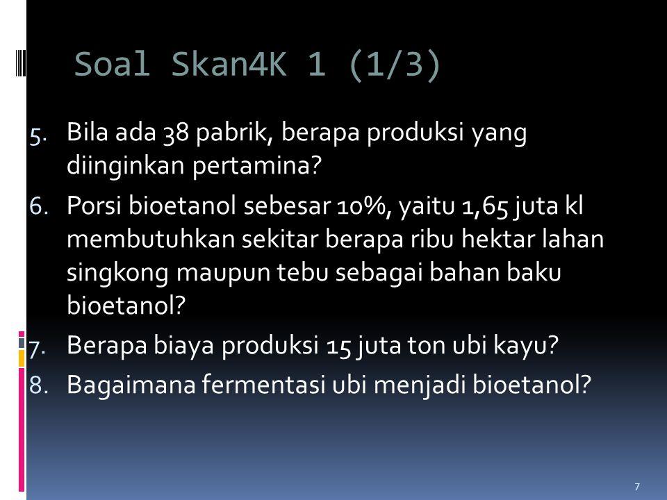 Soal Skan4K 1 (1/3) Bila ada 38 pabrik, berapa produksi yang diinginkan pertamina