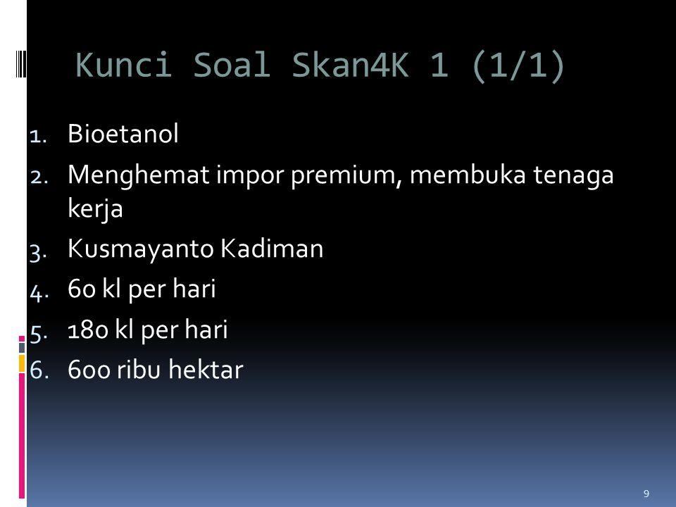 Kunci Soal Skan4K 1 (1/1) Bioetanol
