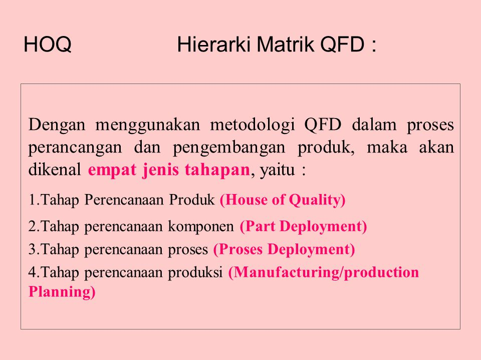 Hierarki Matrik QFD : HOQ