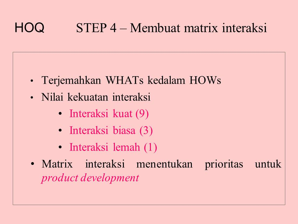 STEP 4 – Membuat matrix interaksi