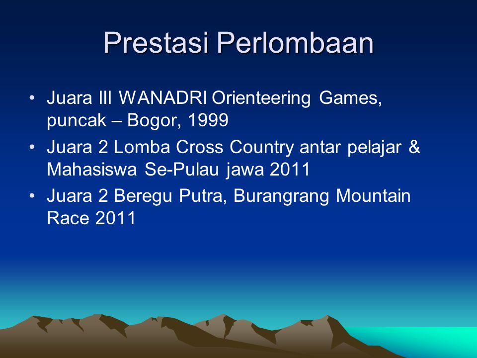 Prestasi Perlombaan Juara III WANADRI Orienteering Games, puncak – Bogor, 1999.