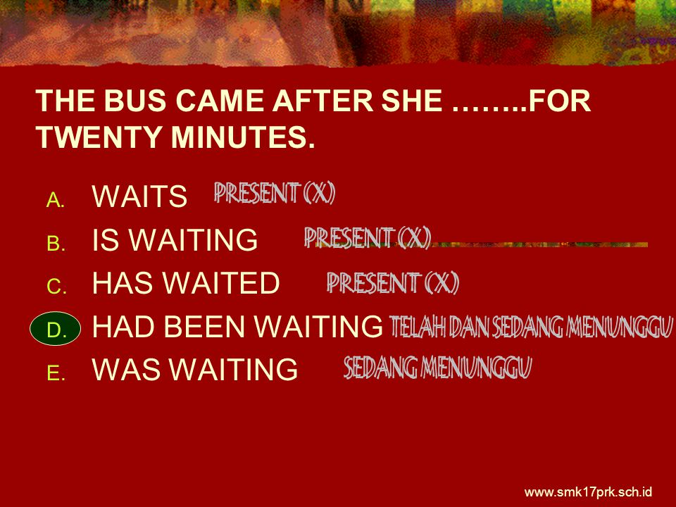 THE BUS CAME AFTER SHE ……..FOR TWENTY MINUTES.