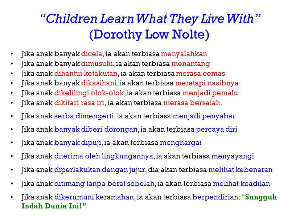 Children Learn What They Live With (Dorothy Low Nolte)