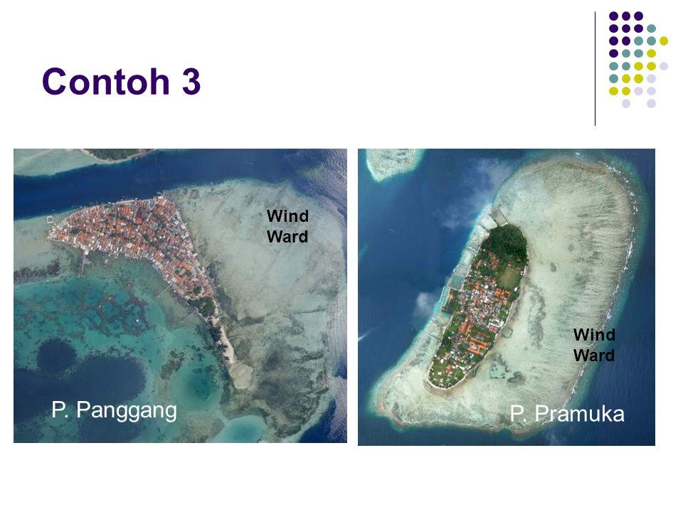 Contoh 3 Wind Ward Wind Ward P. Panggang P. Pramuka